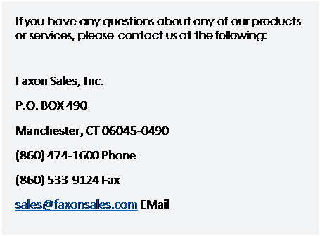 Text Box: If you have any questions about any of our products or services, please contact us at the following: